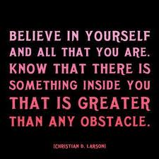 Daily quotes - Believe in yourself and all that you are...